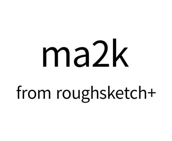 ma2k from roughsketch+